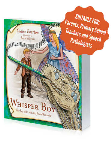 Whisper Boy. The Boy who lost and found his Voice - Written by Claire Everton